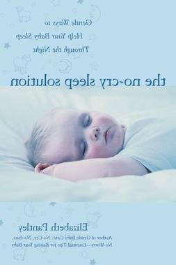 The No-Cry Sleep Solution: Gentle Ways to Help Your Baby Sle