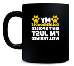 My Goldendoodle Isn't Spoiled Funny Dog Lover Gifts - Mug